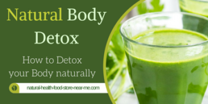 Natural Body Detox – How to Detox your Body naturally