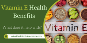 Vitamin E Health Benefits – What does it help with?