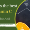 What is the best Vitamin C & Ascorbic Acid