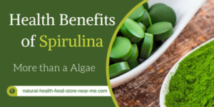 Health Benefits of Spirulina – More than a Algae